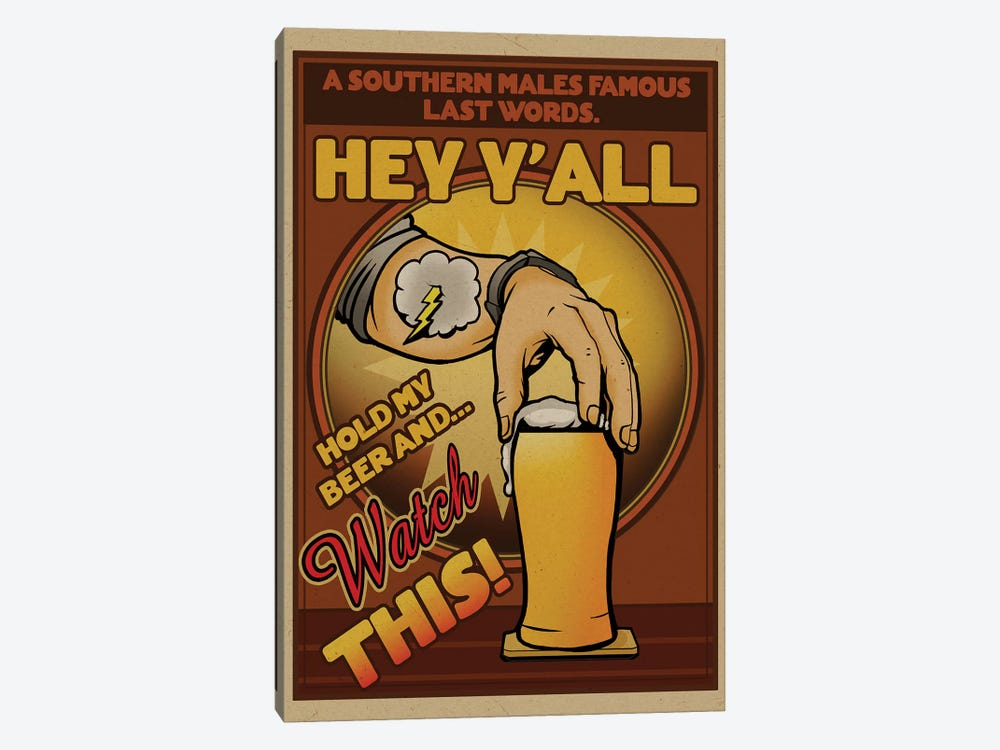 Hey Y'All, Hold My Beer And Watch This! by Old Red Truck 1-piece Canvas Art