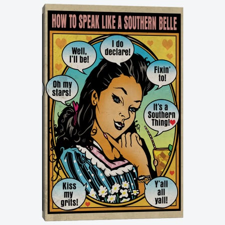 How To Speak Like A Southern Belle Canvas Print #ORT44} by Old Red Truck Canvas Print