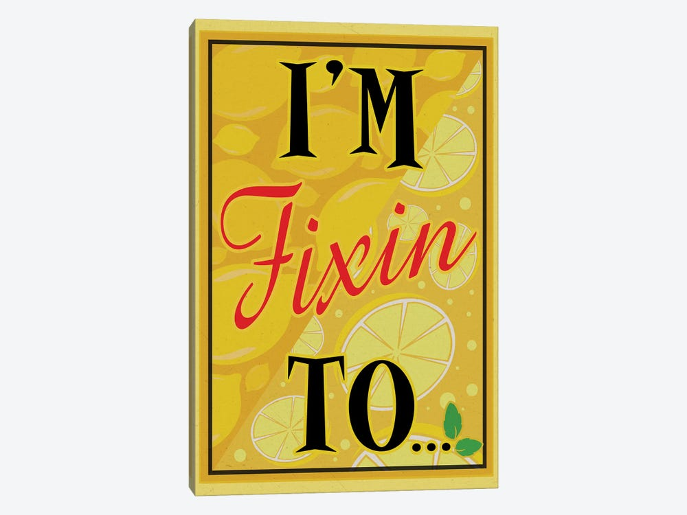 I'm Fixin To... by Old Red Truck 1-piece Canvas Art