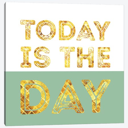 Today Is The Day Canvas Print #PAZ84} by Susana Paz Art Print