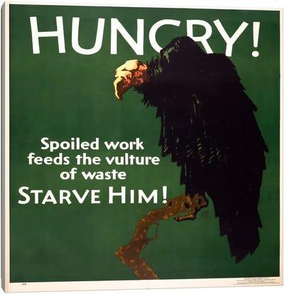 Hungry! Starve Him! Canvas Art Print