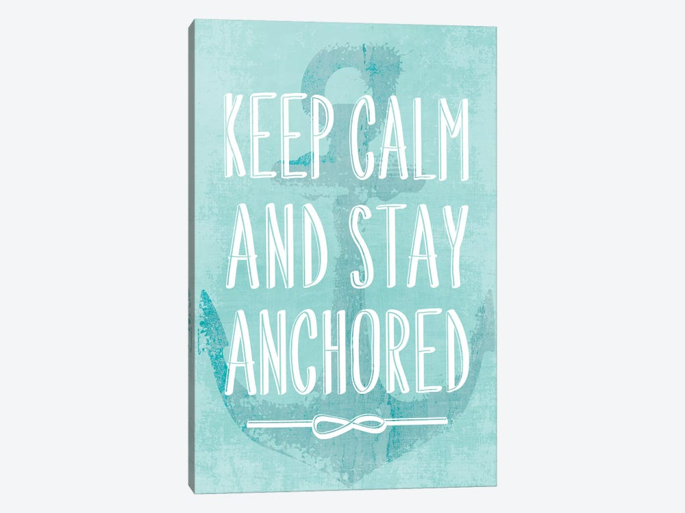 Keep Calm And Stay Anchored by PI Galerie 1-piece Canvas Print