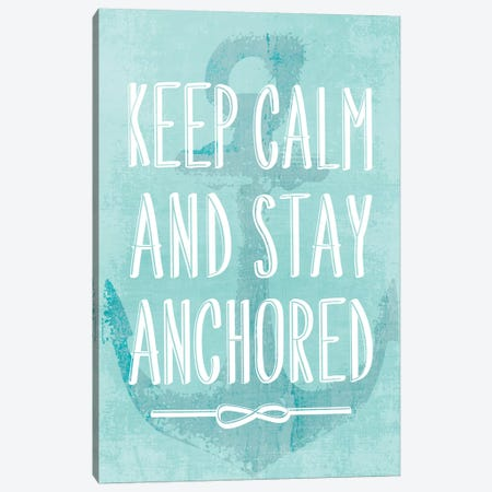 Keep Calm And Stay Anchored Canvas Print #PIG147} by PI Galerie Canvas Wall Art