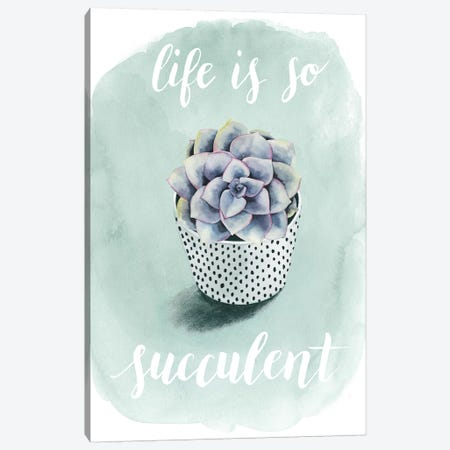 Life Is Succulent I Canvas Print #POP78} by Grace Popp Canvas Art