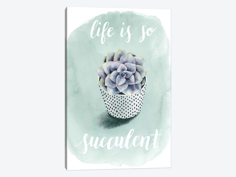 Life Is Succulent I by Grace Popp 1-piece Art Print