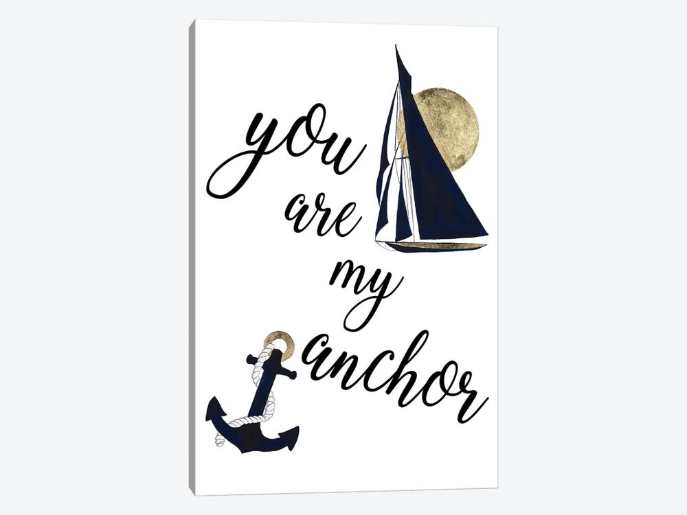 You Are My Anchor by Patricia Pinto 1-piece Canvas Art Print