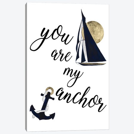 You Are My Anchor Canvas Print #PPI595} by Patricia Pinto Canvas Art Print