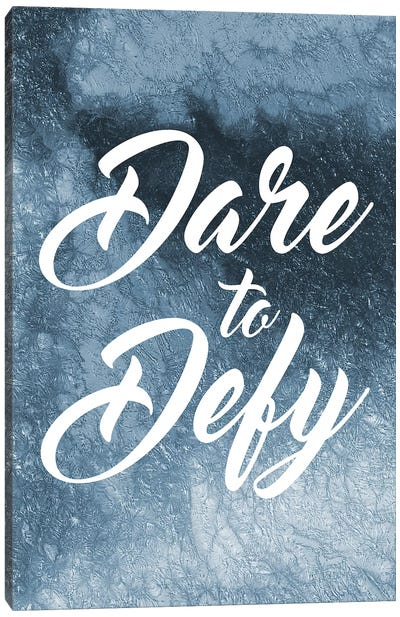 Dare To Defy Canvas Art Print