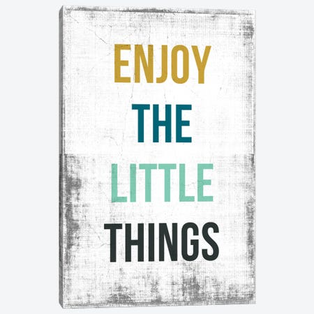 Enjoy The Little Things Canvas Print #PST235} by PI Studio Canvas Artwork