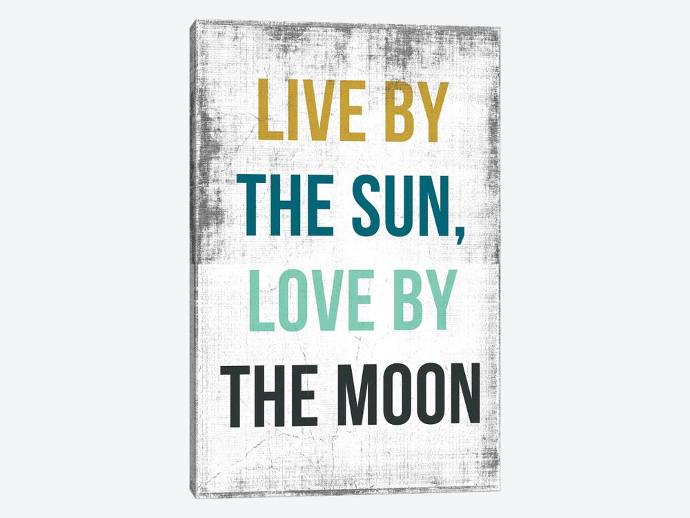 Live By The Sun, Love By The Moon by PI Studio 1-piece Art Print