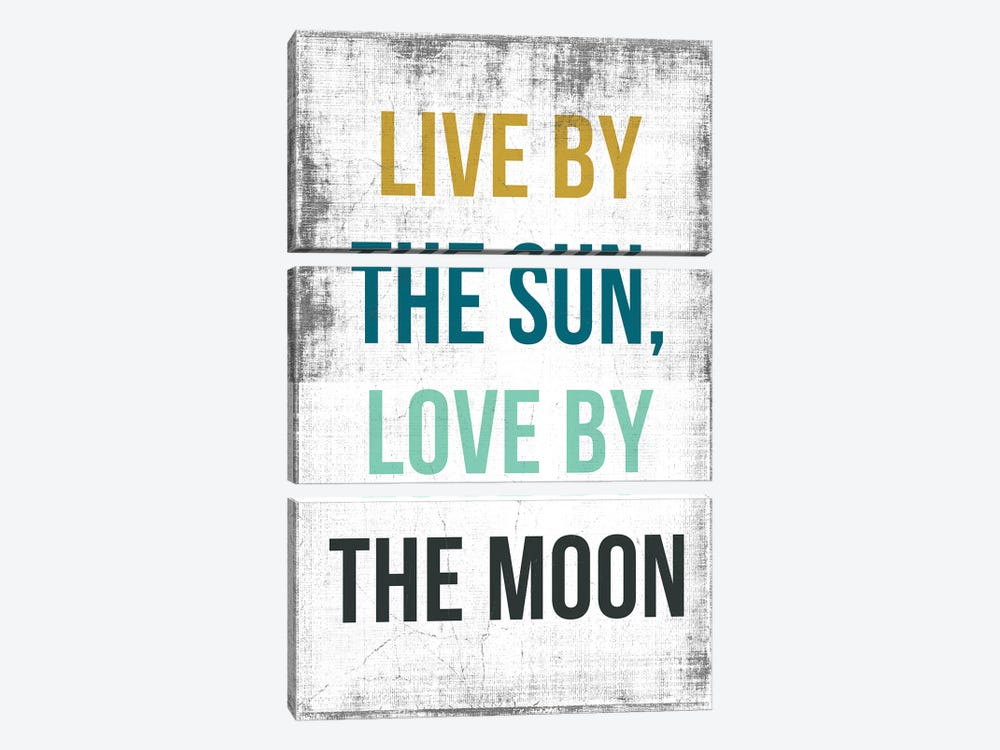 Live By The Sun, Love By The Moon by PI Studio 3-piece Canvas Print