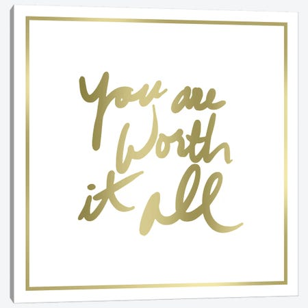 You Are Worth It All Border Canvas Print #PST870} by PI Studio Art Print