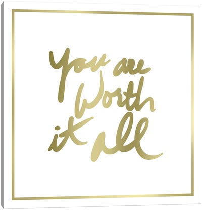 You Are Worth It All Border Canvas Art Print