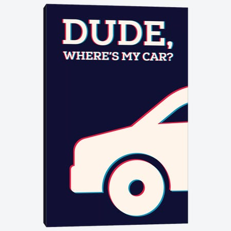 Dude Where's My Car Minimalist Poster Canvas Print #PTE120} by Popate Art Print