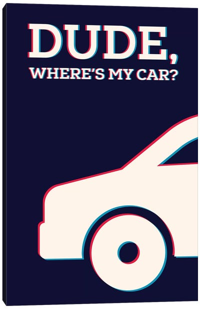 Dude Where's My Car Minimalist Poster Canvas Art Print