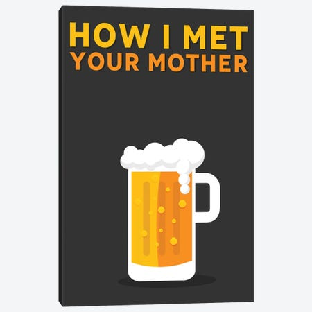 How I Met Your Mother Minimalist Poster Canvas Print #PTE35} by Popate Canvas Artwork