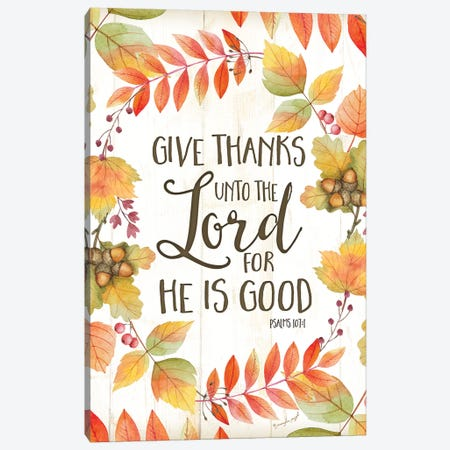 Give Thanks Unto The Lord Canvas Print #PUG18} by Jennifer Pugh Canvas Wall Art