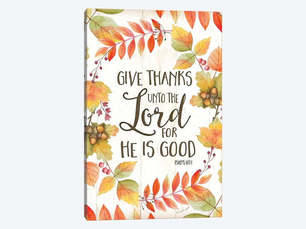 Give Thanks Unto The Lord by Jennifer Pugh 1-piece Canvas Wall Art