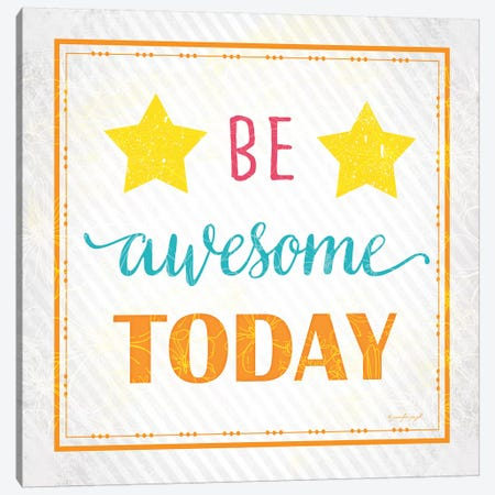 Be Awesome Today Canvas Print #PUG3} by Jennifer Pugh Canvas Artwork