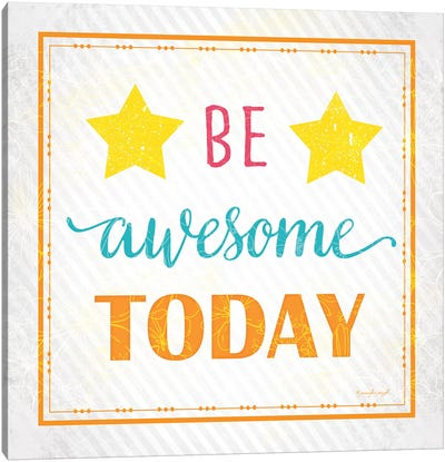 Be Awesome Today Canvas Art Print