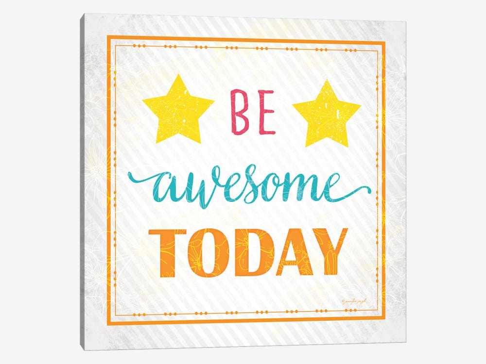 Be Awesome Today by Jennifer Pugh 1-piece Canvas Artwork