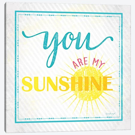 You Are My Sunshine Canvas Print #PUG46} by Jennifer Pugh Canvas Artwork