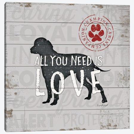 All You Need Is Love - Dog Canvas Print #PUG49} by Jennifer Pugh Canvas Print
