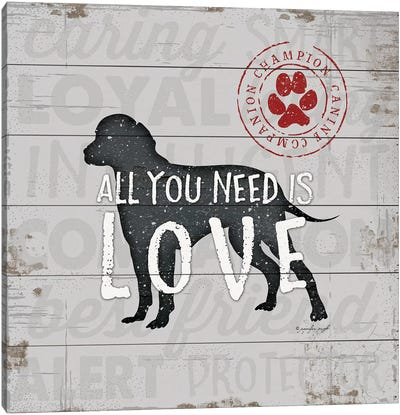 All You Need Is Love - Dog Canvas Art Print