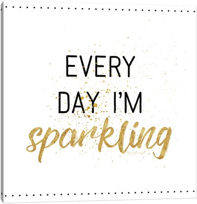 Every Day I'm Sparkling Canvas Art Print