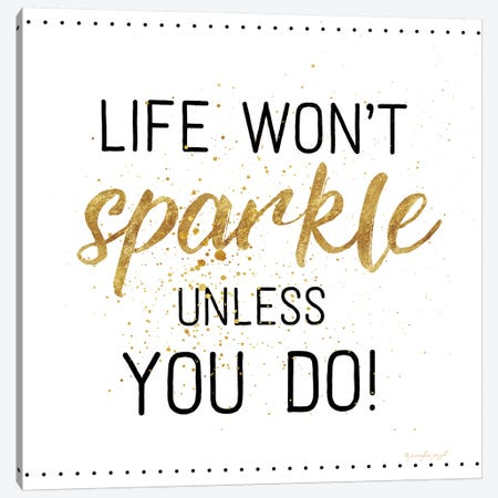 Life Won't Sparkle Canvas Print #PUG74} by Jennifer Pugh Canvas Print