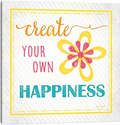 Create Your Own Happiness Canvas Art Print