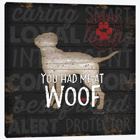 You Had Me At Woof Canvas Print #PUG92} by Jennifer Pugh Canvas Wall Art