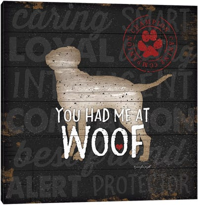 You Had Me At Woof Canvas Art Print