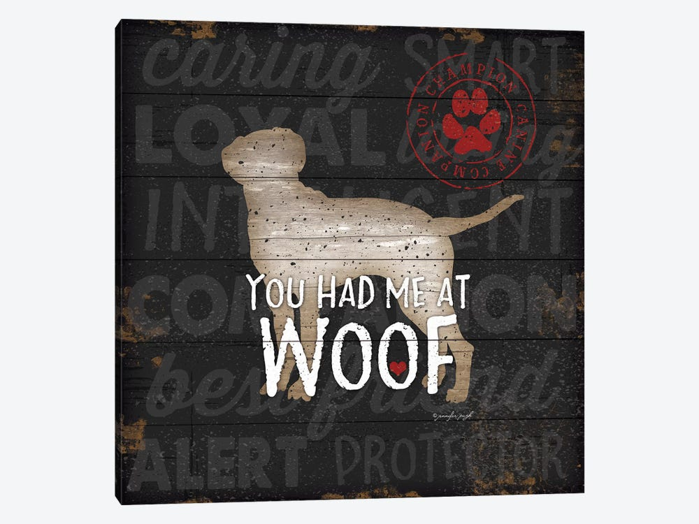 You Had Me At Woof by Jennifer Pugh 1-piece Canvas Wall Art