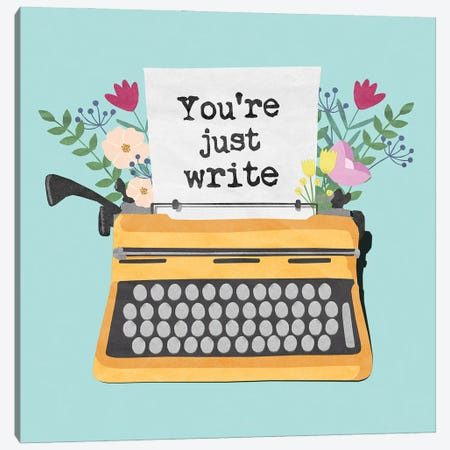 You're Just Write Canvas Print #PWR15} by Peter Walters Canvas Art Print