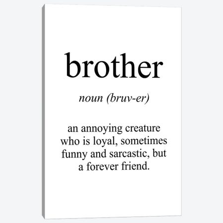 Brother Meaning Canvas Print #PXY105} by Pixy Paper Canvas Artwork