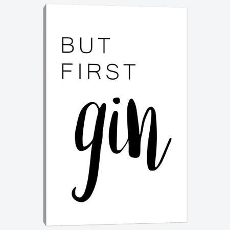 But First Gin Canvas Print #PXY112} by Pixy Paper Canvas Wall Art