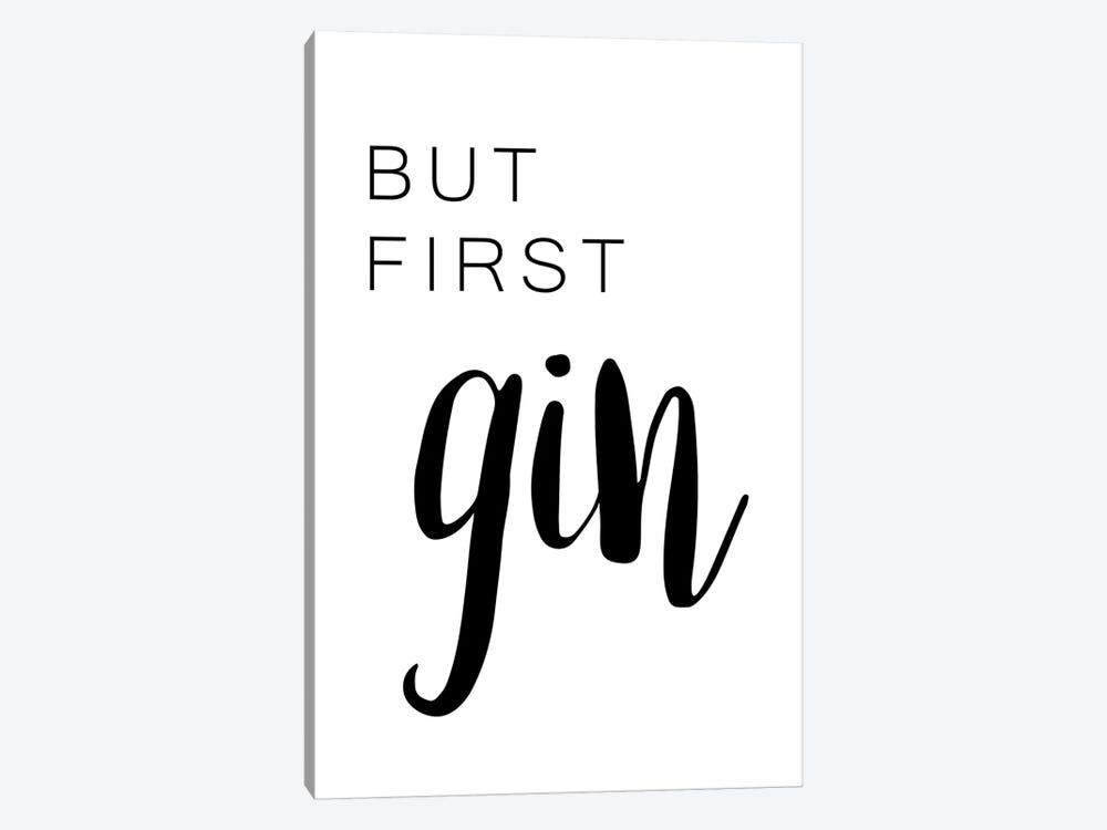But First Gin by Pixy Paper 1-piece Canvas Wall Art