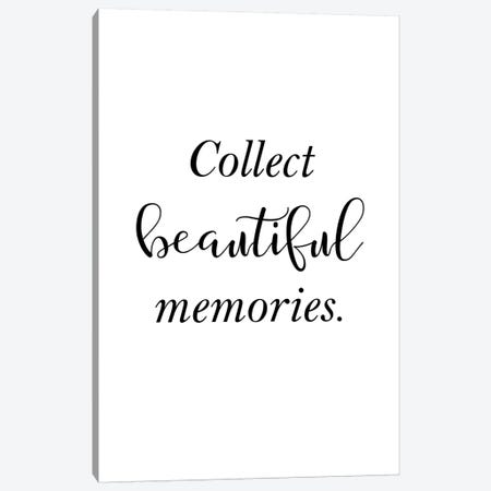 Collect Beautiful Memories Canvas Print #PXY133} by Pixy Paper Canvas Wall Art