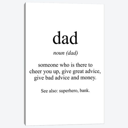 Dad Meaning Canvas Print #PXY141} by Pixy Paper Canvas Art Print