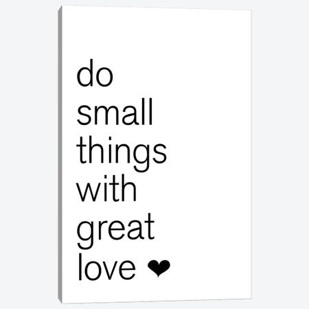 Do Small Things Canvas Print #PXY153} by Pixy Paper Canvas Art