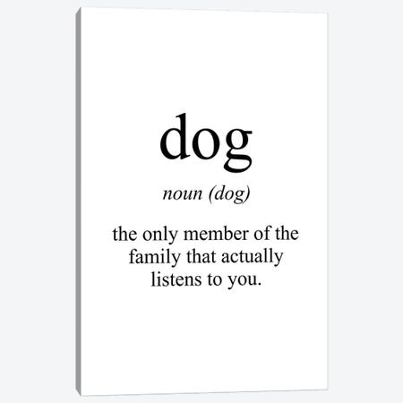 Dog Meaning Canvas Print #PXY154} by Pixy Paper Canvas Art Print