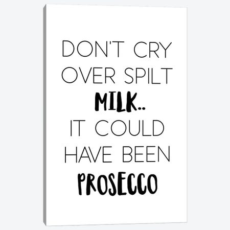 Dont Cry Over Spilt Milk Canvas Print #PXY156} by Pixy Paper Canvas Art Print