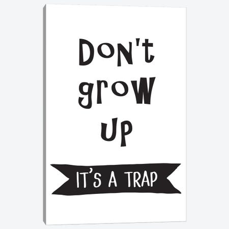 Dont Grow Up Banner Canvas Print #PXY157} by Pixy Paper Canvas Print