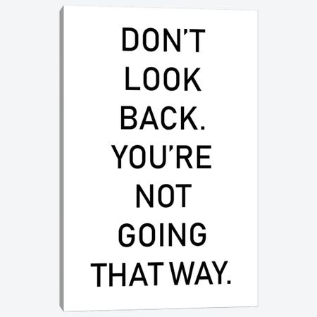 Dont Look Back Canvas Print #PXY160} by Pixy Paper Canvas Print