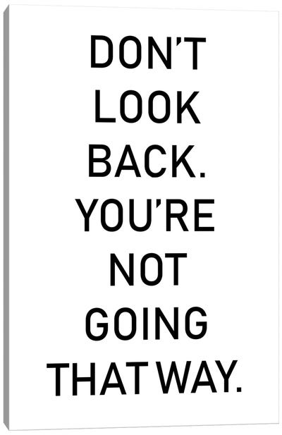 Dont Look Back Canvas Art Print