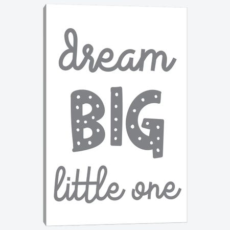 Dream Big Little One Funky Grey Canvas Print #PXY163} by Pixy Paper Canvas Print