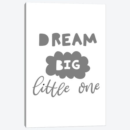 Dream Big Little One Grey Scandi Canvas Print #PXY164} by Pixy Paper Canvas Artwork