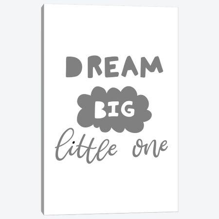 Dream Big Little One Grey Scandi Canvas Print #PXY164} by Pixy Paper Canvas Artwork