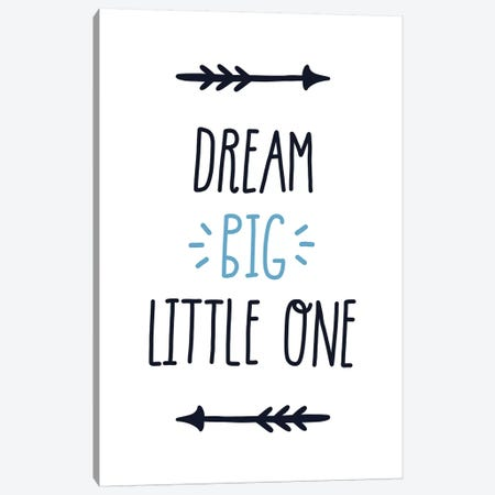 Dream Big Little One Tribal Canvas Print #PXY165} by Pixy Paper Canvas Art